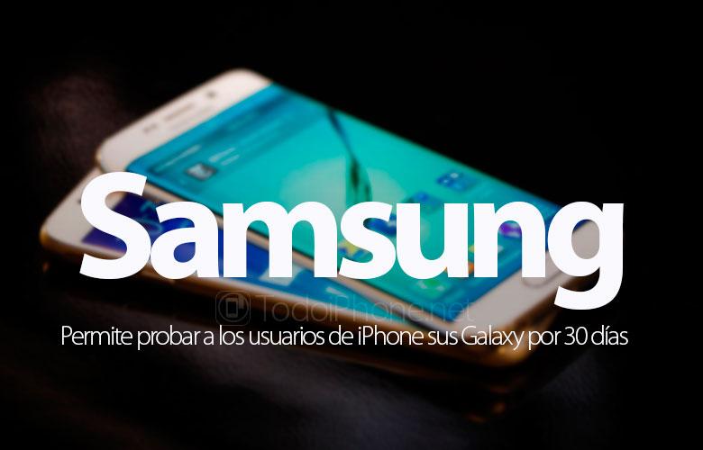 Samsung позволяет пользователям iPhone тестировать свои Galaxy на 30 дней 1
