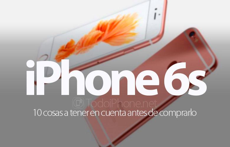 iPhone 6s, 10 вещей, которые нужно иметь в виду, прежде чем покупать его 1