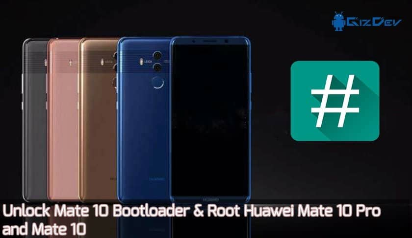 Разблокировка Mate 10 Bootloader & Root Huawei Mate 10 Pro и Mate 10