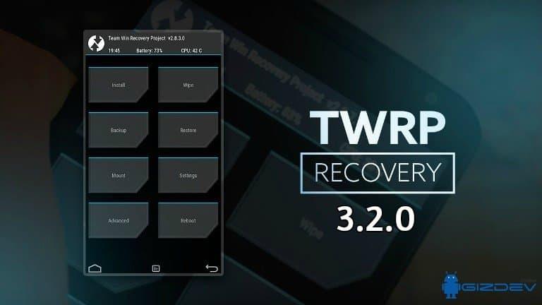 Руководство по установке TWRP 3.2.0 Recovery для всех устройств Android [Official]